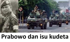 Prabowo dan isu kudeta
